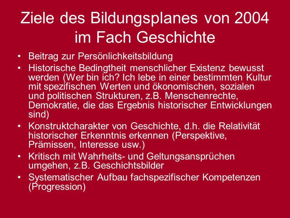 Ziele des Bildungsplanes von 2004 im Fach Geschichte