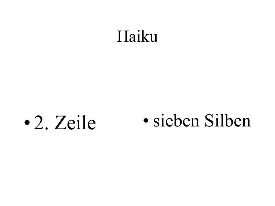 Haiku 2. Zeile sieben Silben