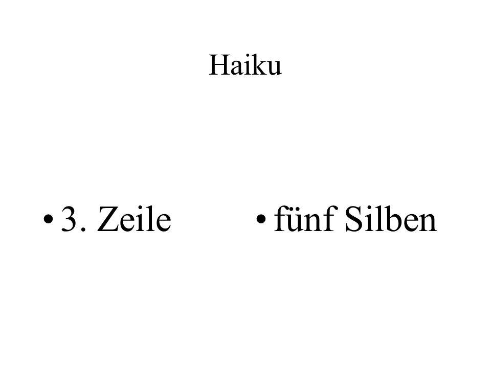 Haiku 3. Zeile fünf Silben