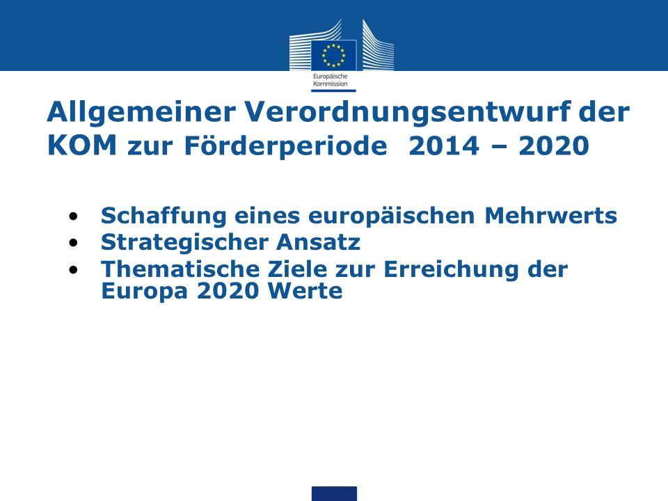 Allgemeiner Verordnungsentwurf der KOM zur Förderperiode 2014 – 2020