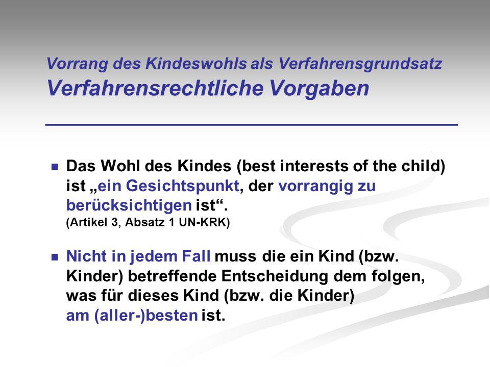 Vorrang des Kindeswohls als Verfahrensgrundsatz Verfahrensrechtliche Vorgaben __________________________________