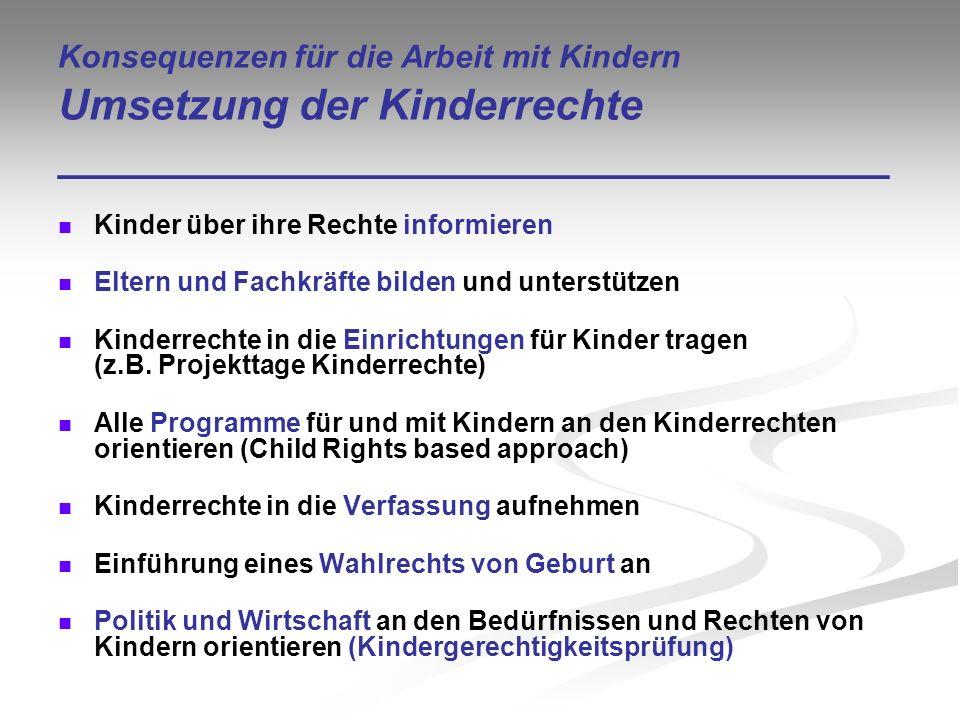 Konsequenzen für die Arbeit mit Kindern Umsetzung der Kinderrechte ___________________________________