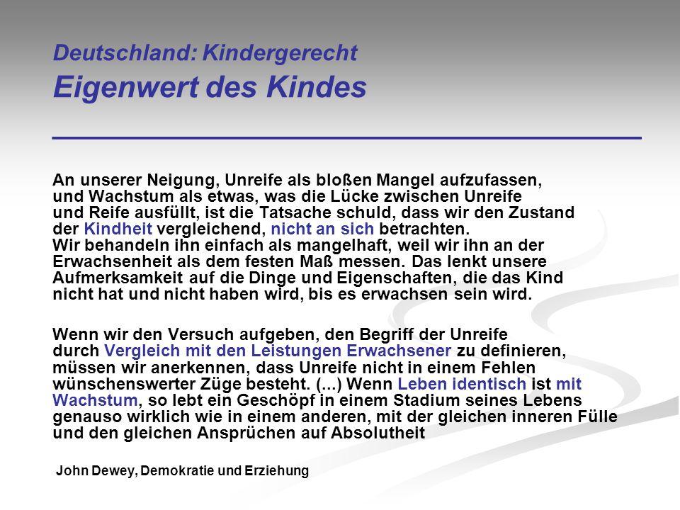 Deutschland: Kindergerecht Eigenwert des Kindes ___________________________________