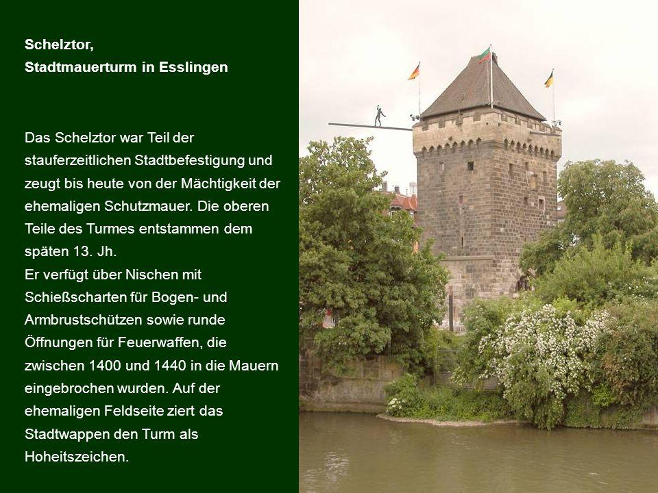 Schelztor, Stadtmauerturm in Esslingen.