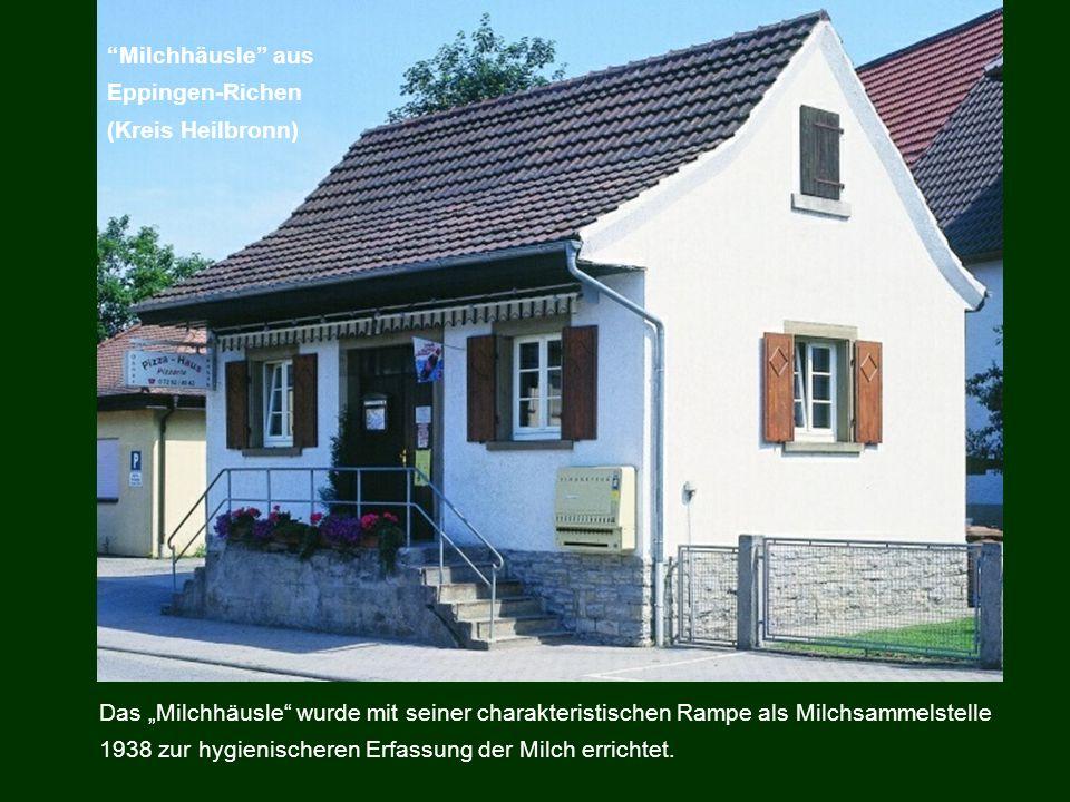 Milchhäusle aus Eppingen-Richen. (Kreis Heilbronn)