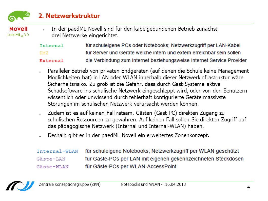 2. NetzwerkstrukturIn der paedML Novell sind für den kabelgebundenen Betrieb zunächst drei Netzwerke eingerichtet.