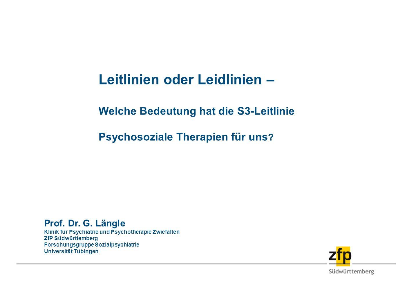 Leitlinien oder Leidlinien – Welche Bedeutung hat die S3-Leitlinie Psychosoziale Therapien für uns