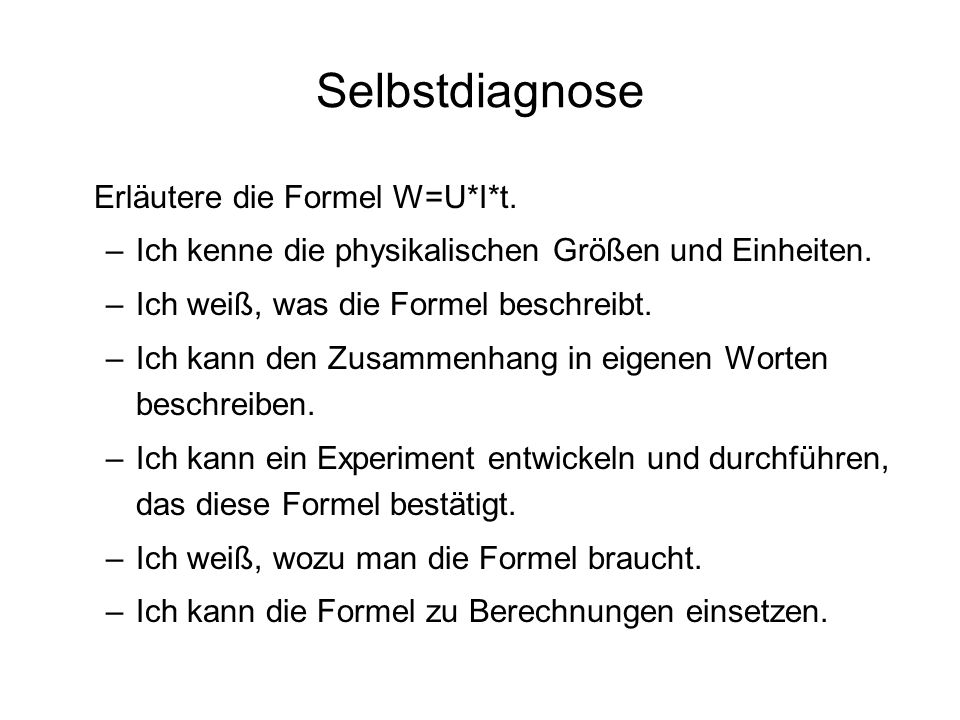 Selbstdiagnose Erläutere die Formel W=U*I*t.
