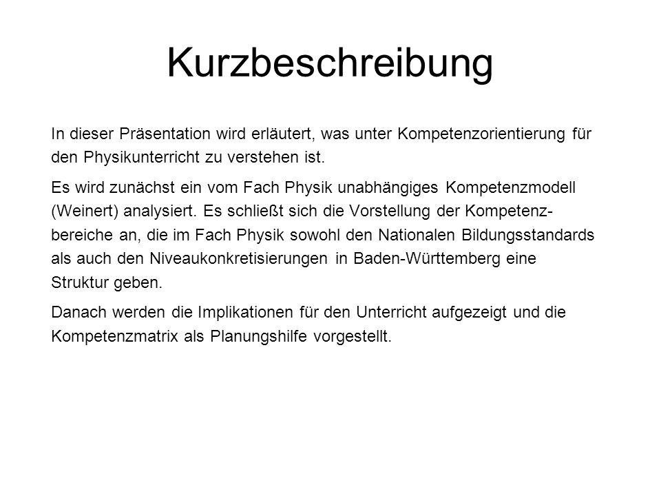 Kurzbeschreibung In dieser Präsentation wird erläutert, was unter Kompetenzorientierung für den Physikunterricht zu verstehen ist.