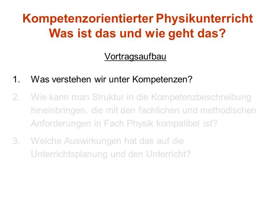 Kompetenzorientierter Physikunterricht Was ist das und wie geht das
