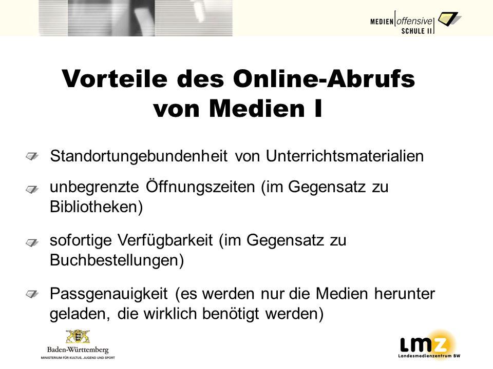 Vorteile des Online-Abrufs von Medien I
