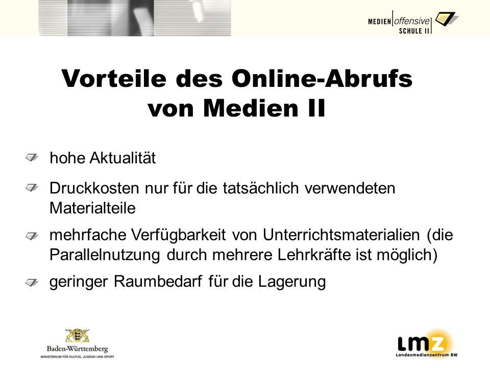 Vorteile des Online-Abrufs von Medien II