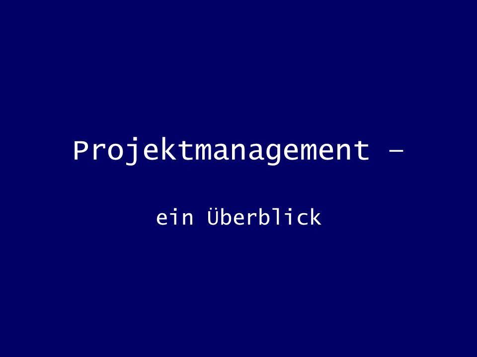 Projektmanagement – ein Überblick