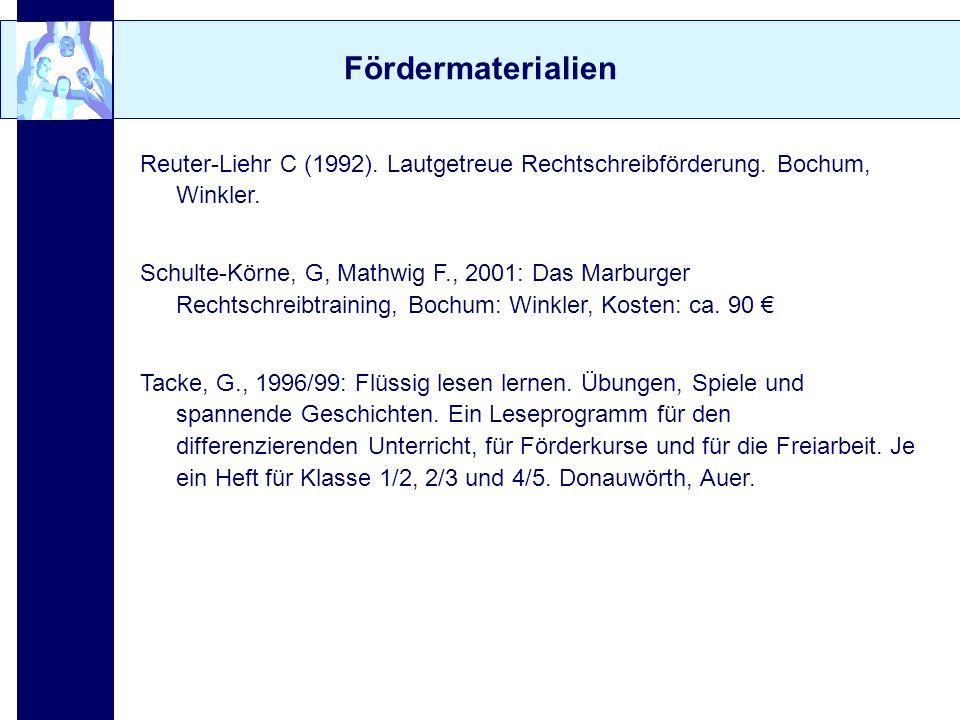 Fördermaterialien Reuter-Liehr C (1992). Lautgetreue Rechtschreibförderung. Bochum, Winkler.