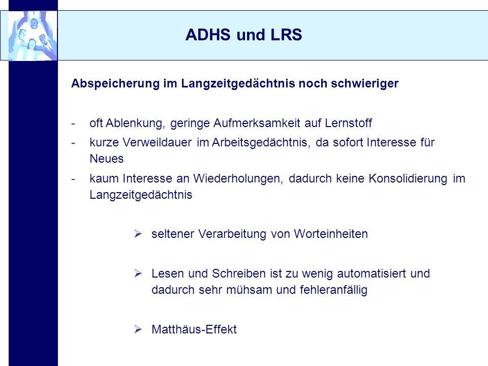 ADHS und LRS Abspeicherung im Langzeitgedächtnis noch schwieriger