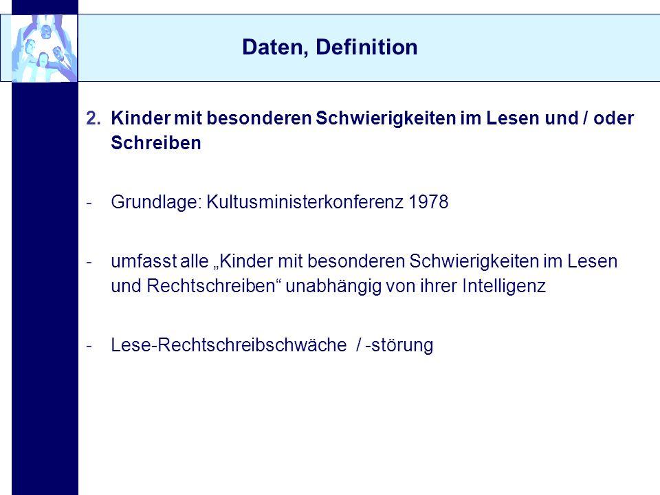 Daten, Definition Kinder mit besonderen Schwierigkeiten im Lesen und / oder Schreiben. Grundlage: Kultusministerkonferenz 1978.