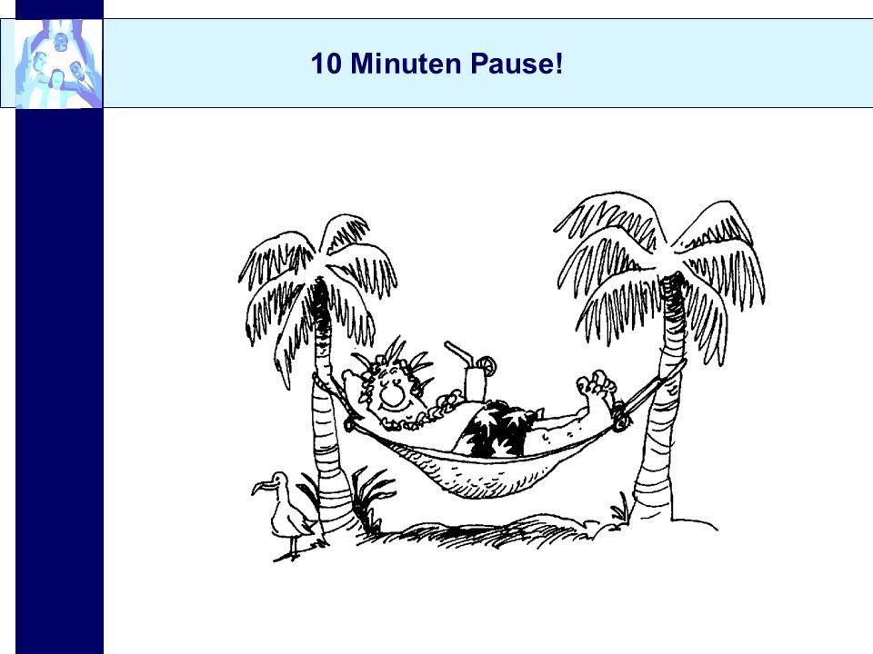10 Minuten Pause!