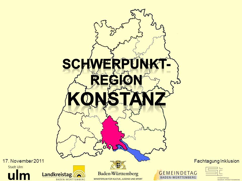 Schwerpunkt- Region KOnstanz 17. November 2011 Fachtagung Inklusion