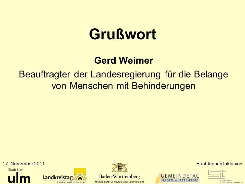 Grußwort Gerd Weimer Beauftragter der Landesregierung für die Belange von Menschen mit Behinderungen