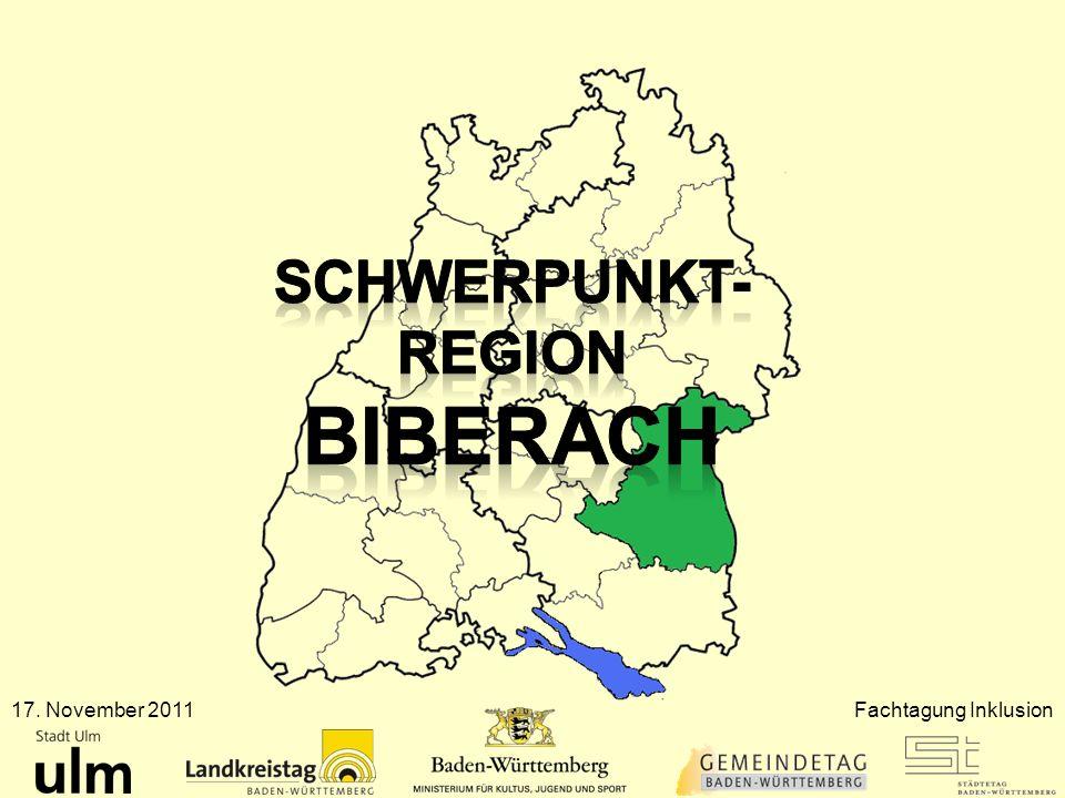 Schwerpunkt- Region Biberach 17. November 2011 Fachtagung Inklusion