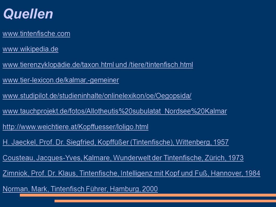 Quellen www.tintenfische.com www.wikipedia.de