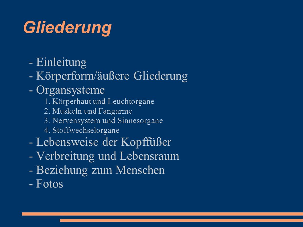 Gliederung - Einleitung - Körperform/äußere Gliederung - Organsysteme