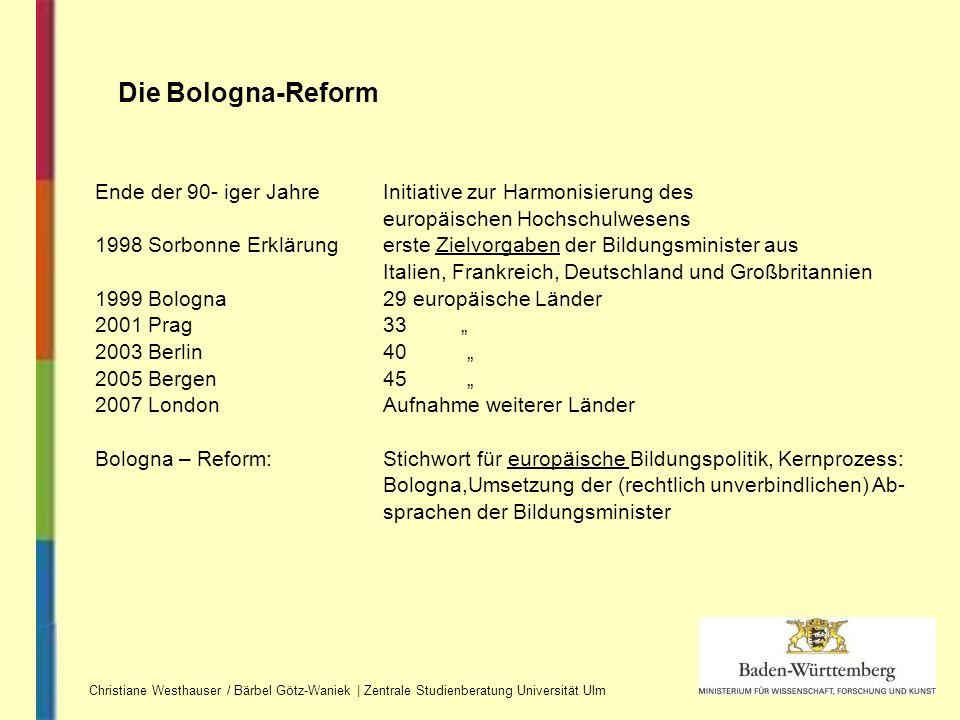 Die Bologna-Reform Ende der 90- iger Jahre Initiative zur Harmonisierung des. europäischen Hochschulwesens.