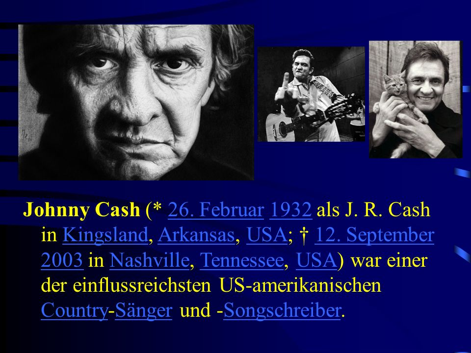 Johnny Cash (. 26. Februar 1932 als J. R