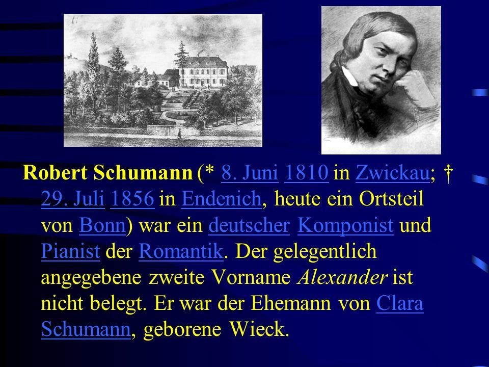 Robert Schumann (. 8. Juni 1810 in Zwickau; † 29