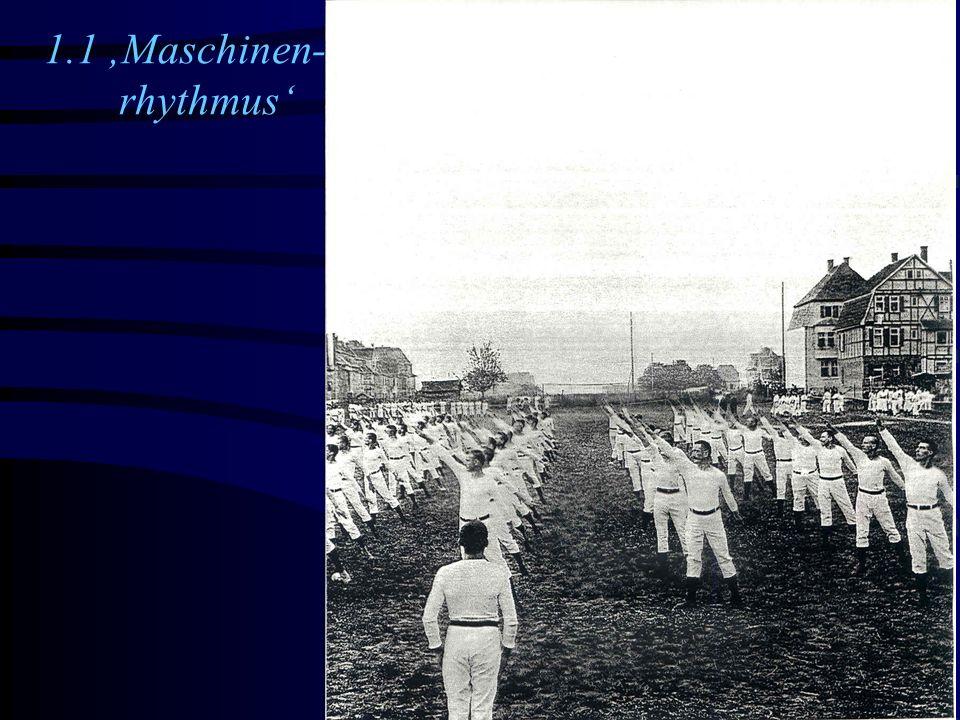 1.1 'Maschinen- rhythmus'