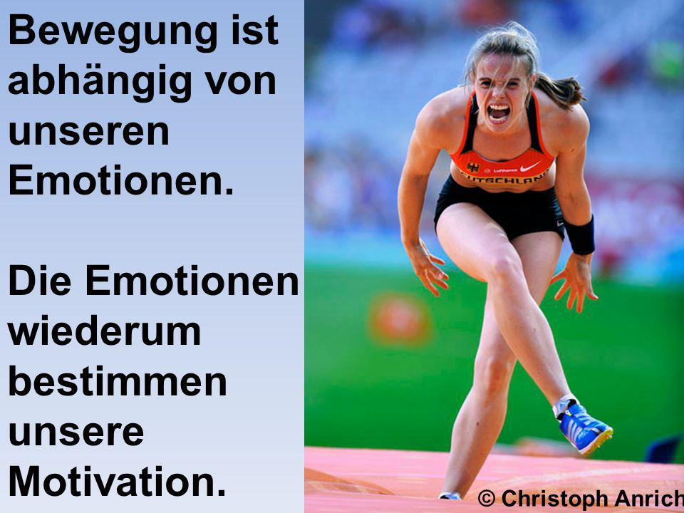 Bewegung ist abhängig von unseren Emotionen.