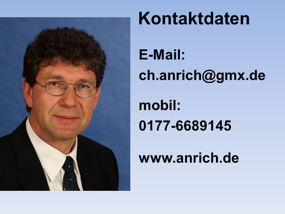Kontaktdaten E-Mail: ch.anrich@gmx.de mobil: 0177-6689145 www.anrich.de
