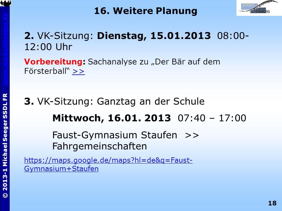 2. VK-Sitzung: Dienstag, 15.01.2013 08:00-12:00 Uhr