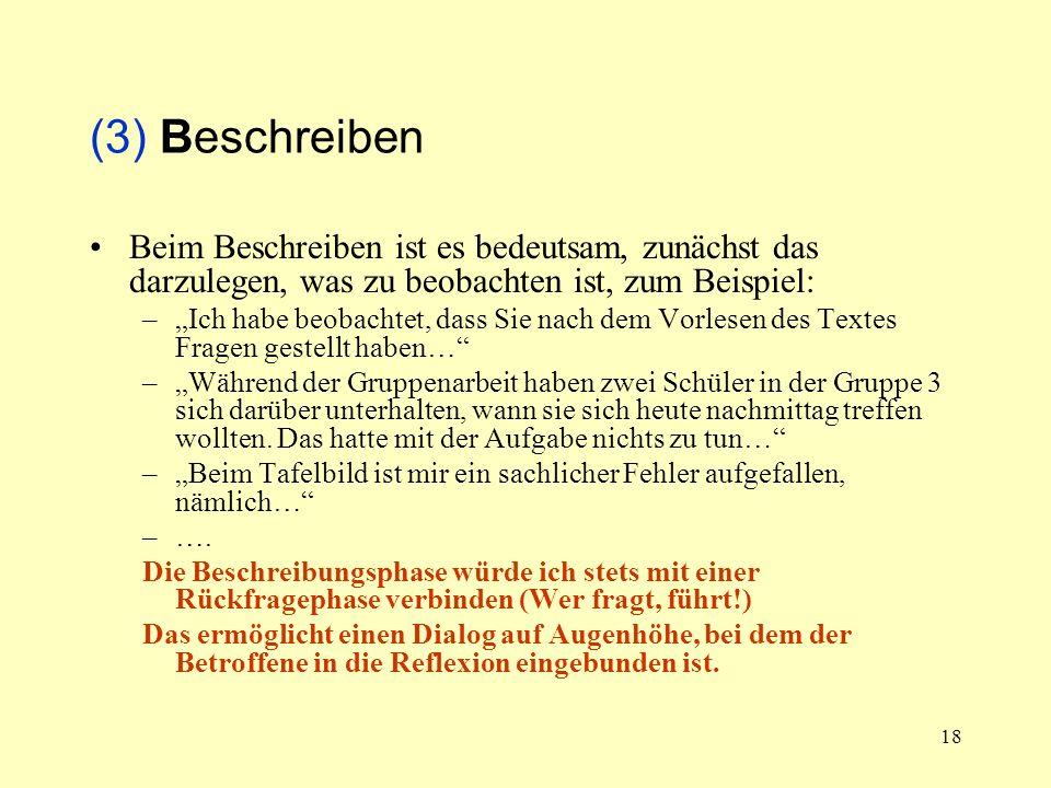 (3) BeschreibenBeim Beschreiben ist es bedeutsam, zunächst das darzulegen, was zu beobachten ist, zum Beispiel: