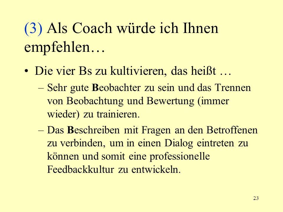 (3) Als Coach würde ich Ihnen empfehlen…