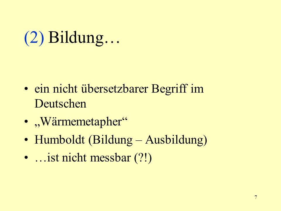 (2) Bildung… ein nicht übersetzbarer Begriff im Deutschen