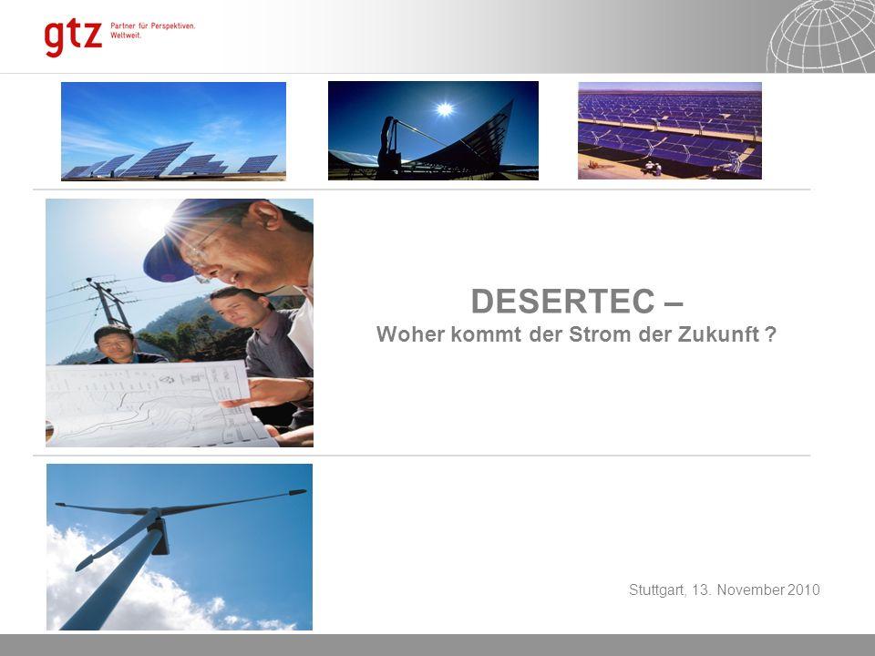 DESERTEC – Woher kommt der Strom der Zukunft