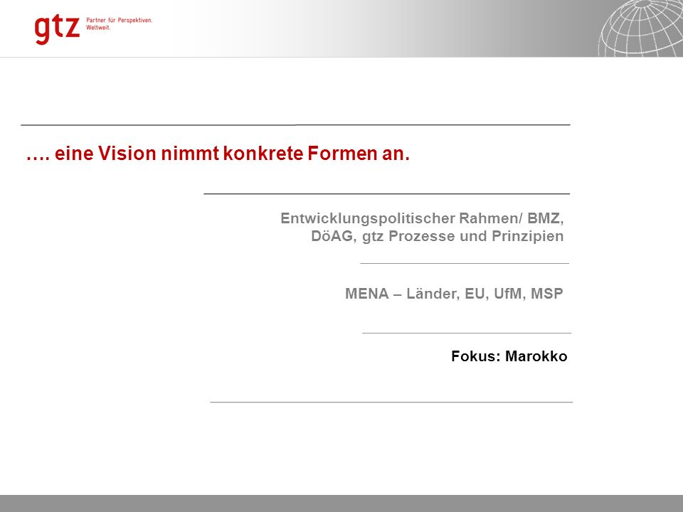 …. eine Vision nimmt konkrete Formen an.