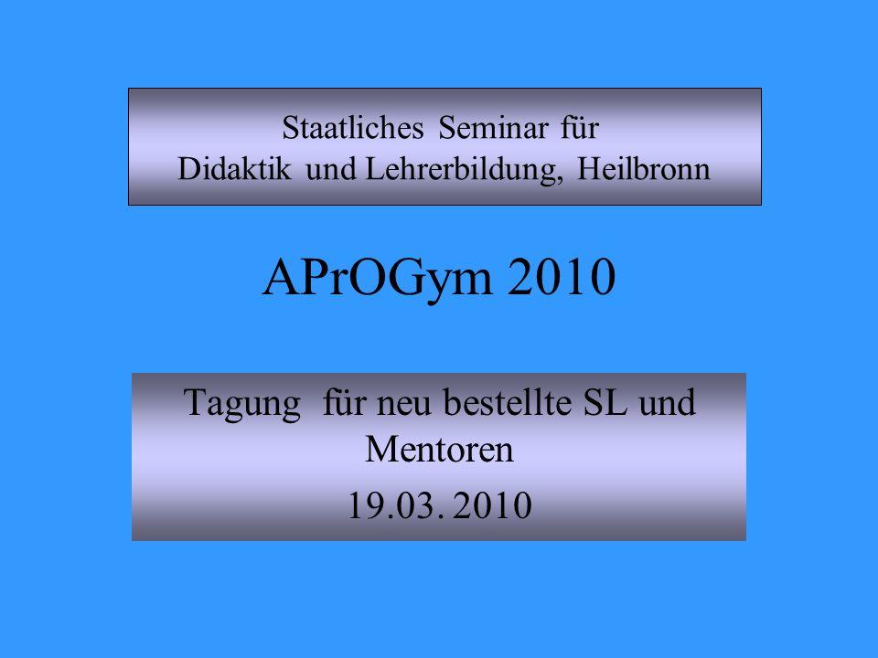 Tagung für neu bestellte SL und Mentoren 19.03. 2010