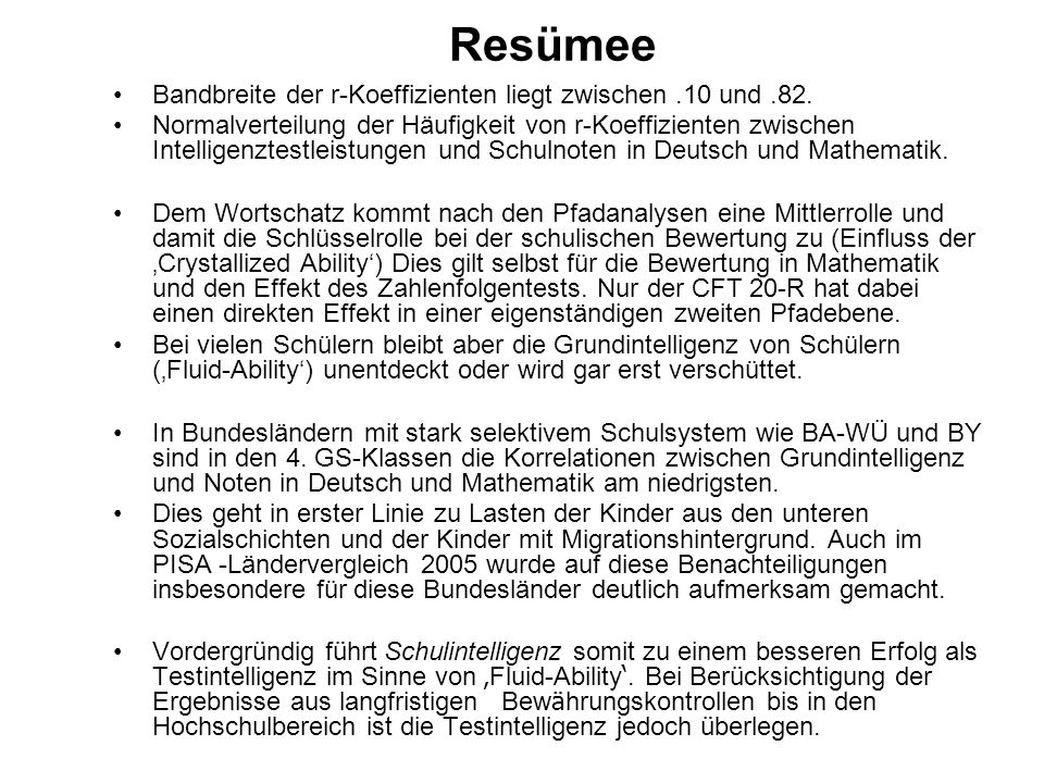 Resümee Bandbreite der r-Koeffizienten liegt zwischen .10 und .82.