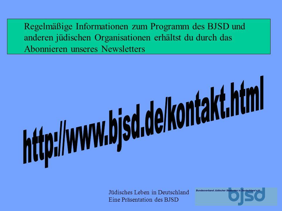 Regelmäßige Informationen zum Programm des BJSD und anderen jüdischen Organisationen erhältst du durch das Abonnieren unseres Newsletters