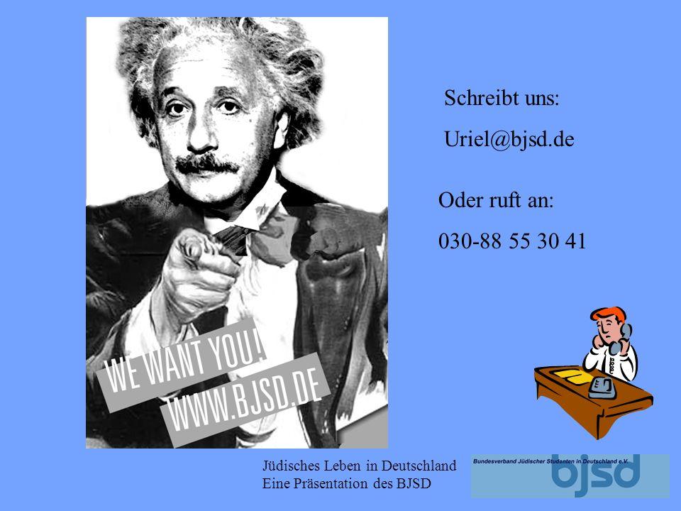 Schreibt uns: Uriel@bjsd.de Oder ruft an: 030-88 55 30 41