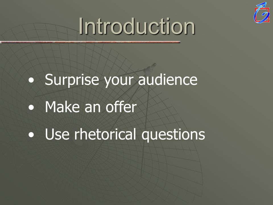Introduction Surprise your audience Make an offer