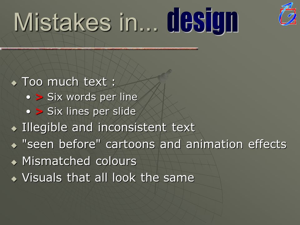 Mistakes in... design Too much text : Illegible and inconsistent text