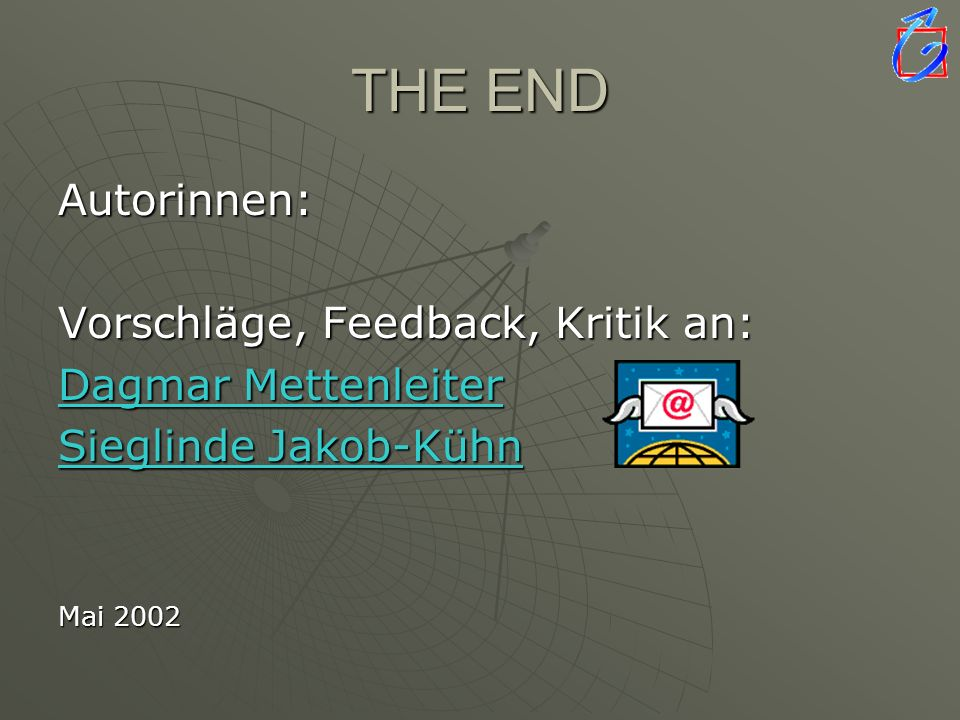 THE END Autorinnen: Vorschläge, Feedback, Kritik an: