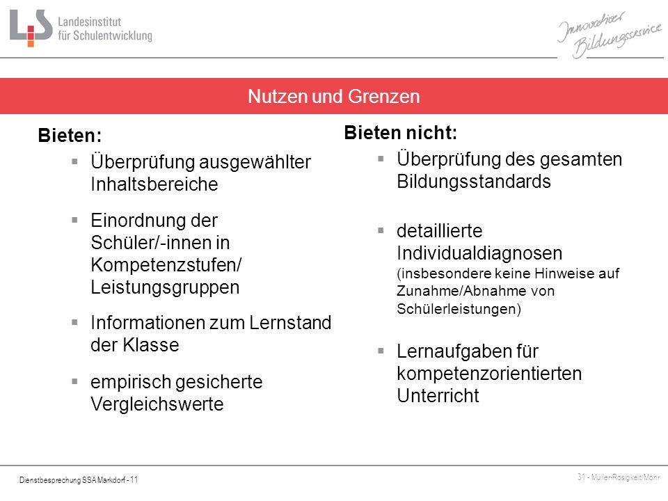 Nutzen und Grenzen Bieten: Überprüfung ausgewählter Inhaltsbereiche. Einordnung der Schüler/-innen in Kompetenzstufen/ Leistungsgruppen.