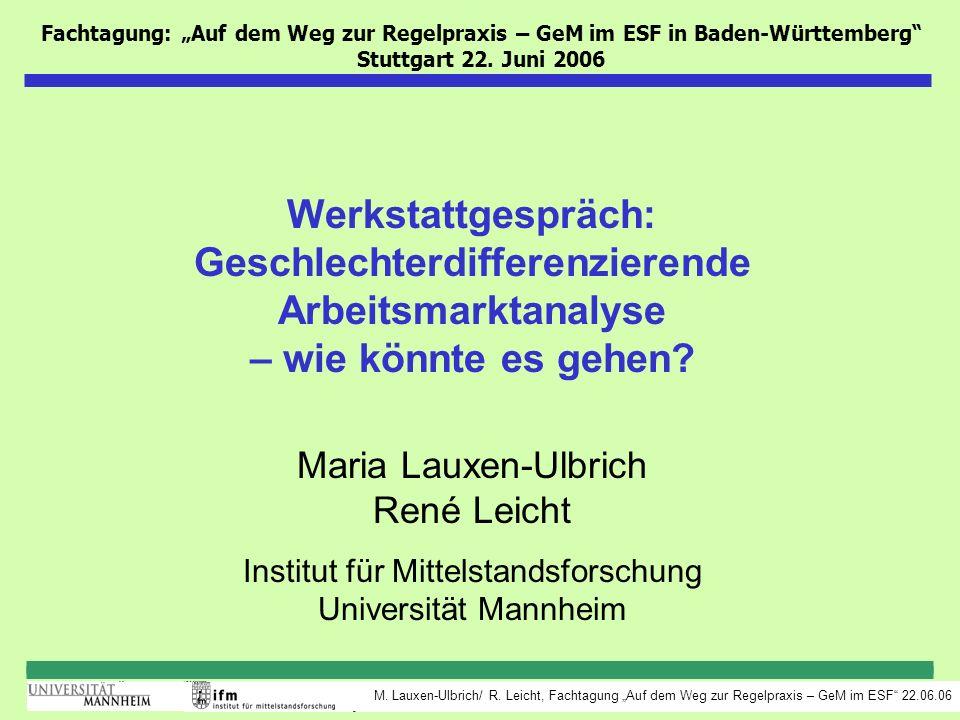 """Fachtagung: """"Auf dem Weg zur Regelpraxis – GeM im ESF in Baden-Württemberg Stuttgart 22. Juni 2006"""