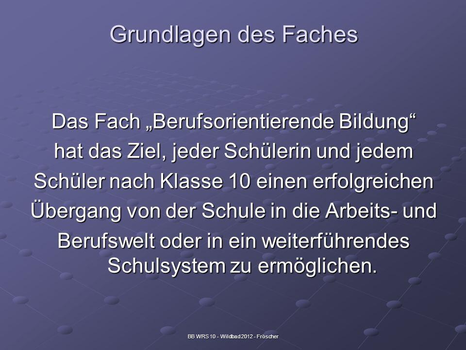 """Grundlagen des Faches Das Fach """"Berufsorientierende Bildung"""