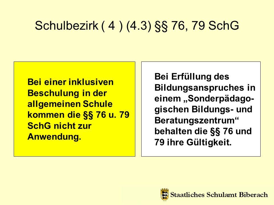 Schulbezirk ( 4 ) (4.3) §§ 76, 79 SchG