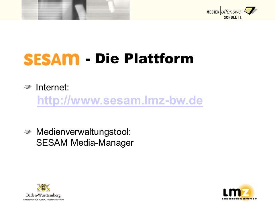 - Die Plattform http://www.sesam.lmz-bw.de Internet: